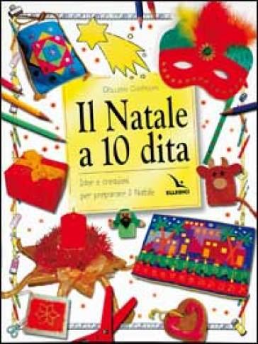 Il Natale a 10 dita. Idee e creazioni per preparare il Natale - Gillian Chapman | Kritjur.org