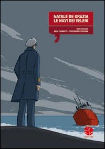 Natale De Grazia. Le navi dei veleni - Enzo Mangin |