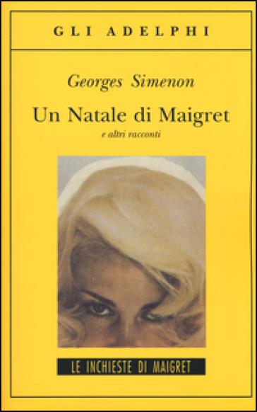 Un Natale di Maigret e altri racconti - Georges Simenon |