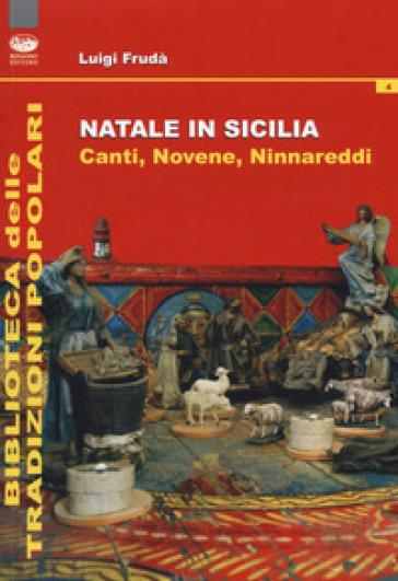 Natale in Sicilia. Canti, novene, ninnareddi - Luigi Frudà  