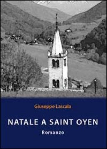 Natale a Saint Oyen - Giuseppe Lascala | Ericsfund.org