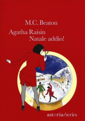 Natale addio! Agatha Raisin - M. C. Beaton  