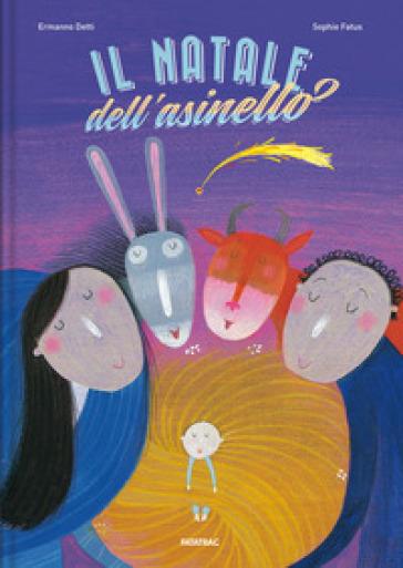 Il Natale dell'asinello. Ediz. a colori - Ermanno Detti | Ericsfund.org