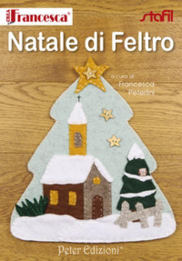 Natale di feltro - Francesca Peterlini |