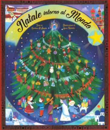 Natale intorno al mondo. Ediz. a colori - Carolina D'Angelo | Kritjur.org