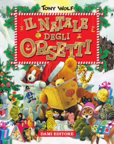 Il Natale degli orsetti. Ediz. illustrata