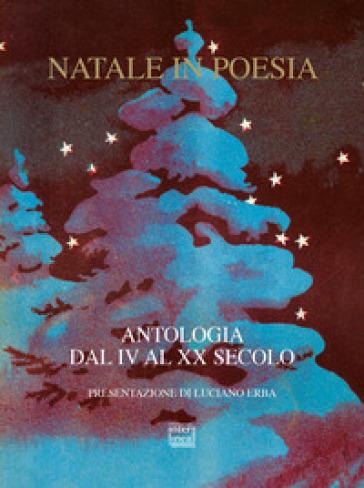 Natale in poesia. Antologia dal IV al XX secolo - R. Cicala |