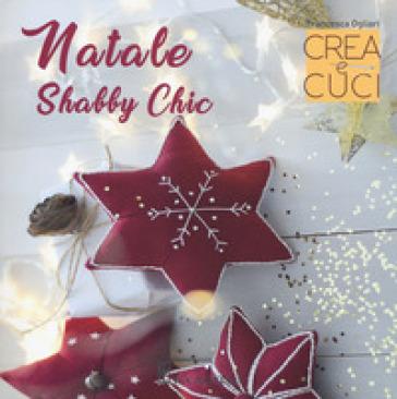 Natale shabby chic. Crea e cuci - Francesca Ogliari pdf epub