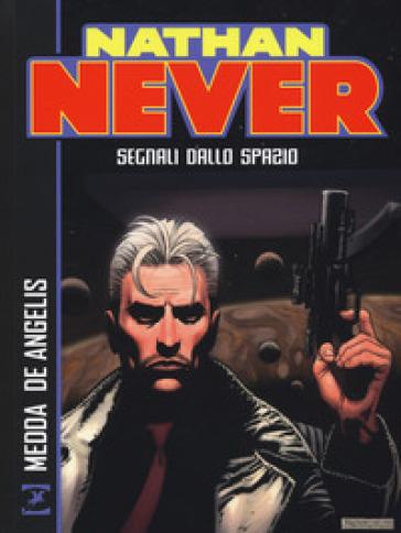 Nathan Never. Segnali dallo spazio - Roberto De Angelis pdf epub