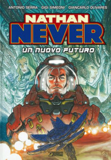 Nathan Never. Un nuovo futuro - Antonio Serra |