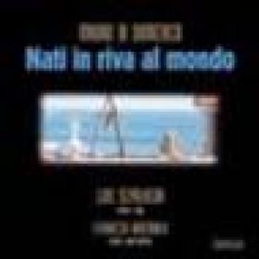 Nati in riva al mondo. Con CD Audio