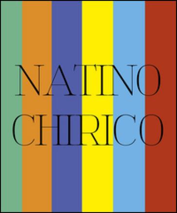 Natino Chirico. Mitologie di un eterno presente - Gianluca Marziani pdf epub