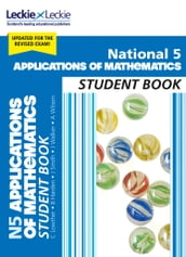 National 5 Applications of Maths: Comprehensive textbook for the CfE (Leckie Student Book)