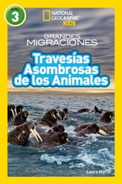 National Geographic Readers: GM Travesías Asombrosas de los Animales (L3)