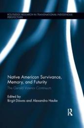 Native American Survivance, Memory, and Futurity