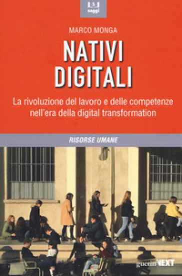 Nativi digitali. La rivoluzione del lavoro e delle competenze nell'era della digital transformation - Marco Monga pdf epub