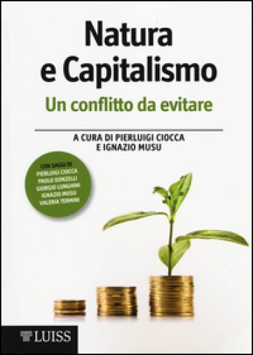 Natura e capitalismo. Un conflitto da evitare - P. Ciocca |