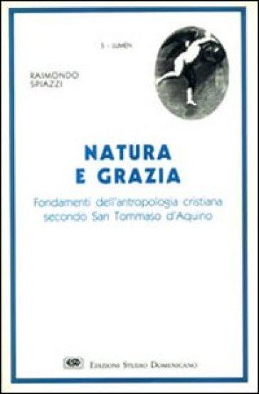 Natura e grazia - Raimondo Spiazzi  