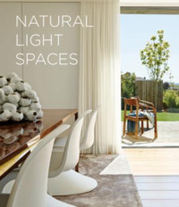 Natural Light Spaces. Ediz. illustrata - Francesc Zamora Mola  
