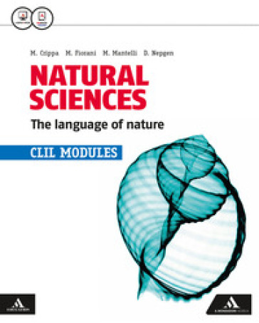 Natural sciences. The language of nature. CLIL modules. Per le Scuole superiori. Con e-book. Con espansione online - Massimo Crippa |