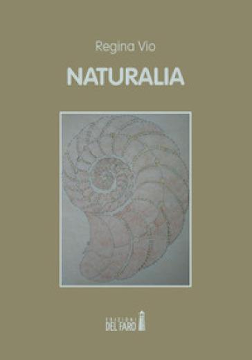 Naturalia - Regina Vio  