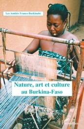 Nature, art et culture au Burkina Faso