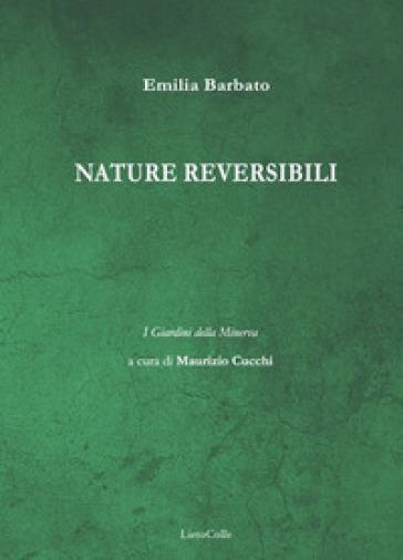 Nature reversibili - Emilia Barbato  