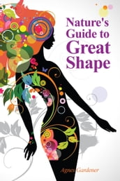 Nature s Guide to Great Shape