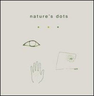 Nature's dots. Ediz. in braille - Elisabetta Bianchessi | Rochesterscifianimecon.com