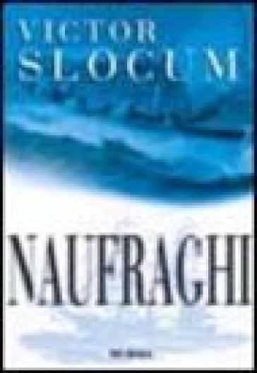 Naufraghi - Victor Slocum | Jonathanterrington.com