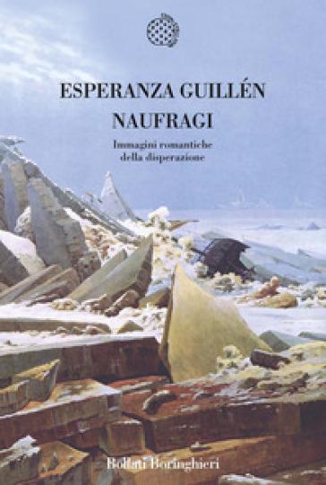 Naufragi. Immagini romantiche della disperazione - Esperanza Guillén Marcos pdf epub
