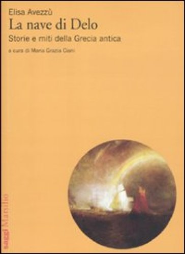 Nave di Delo. Storia e miti della Grecia antica (La) - Elisa Avezzù |