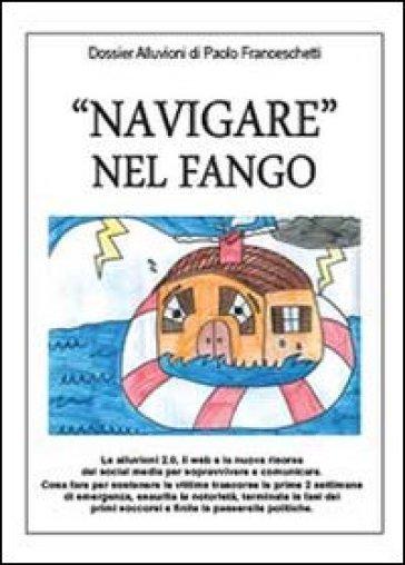 «Navigare» nel fango - Paolo Franceschetti |