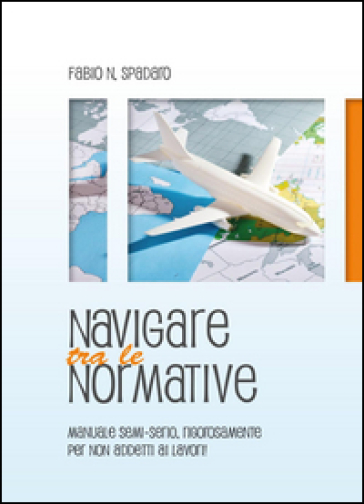 Navigare tra le normative - Fabio Natale Spadaro | Rochesterscifianimecon.com