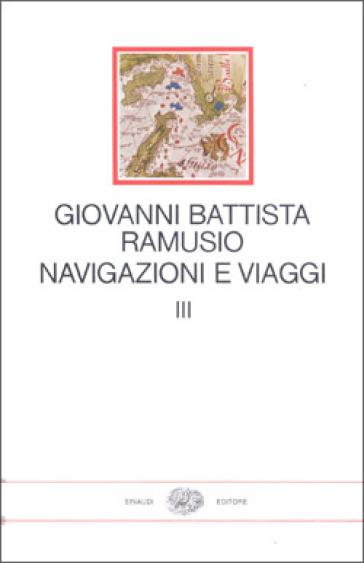 Navigazioni e viaggi. 3. - G. Battista Ramusio | Rochesterscifianimecon.com