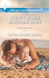 A Navy SEAL s Surprise Baby (Mills & Boon American Romance) (Operation: Family, Book 4)