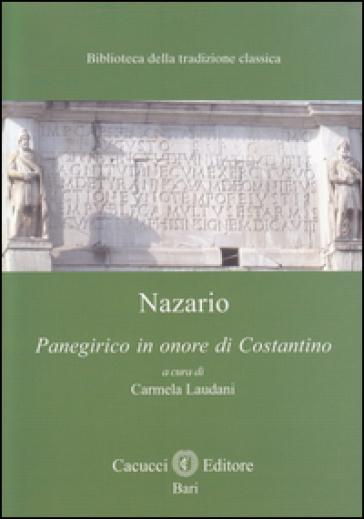 Nazario. Panegirico in onore di Costantino - C. Laudani |