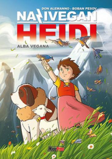NaziVegan Heidi. 1: Alba vegana. Copia autografata - Don Alemanno pdf epub