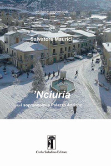 'Nciuria. I soprannomi a Palazzo Adriano - Salvatore Maurici  