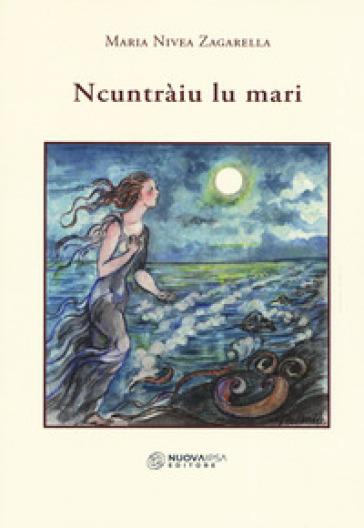 Ncuntraiu lu mari - Maria Nivea Zagarella |