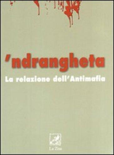 'Ndrangheta. La relazione dell'antimafia