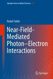 Near-Field-Mediated Photon-Electron Interactions