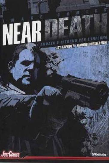Near death. 1. - Jay Faerber  