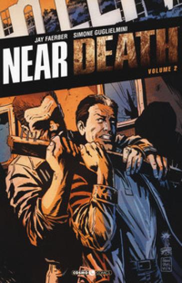 Near death. 2. - Jay Faerber |