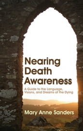 Nearing Death Awareness
