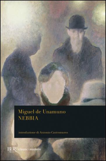 Nebbia - Miguel De Unamuno |
