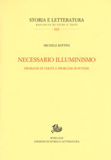 Necessario illuminismo. Problemi di verità e problemi di potere - Michele Battini | Kritjur.org
