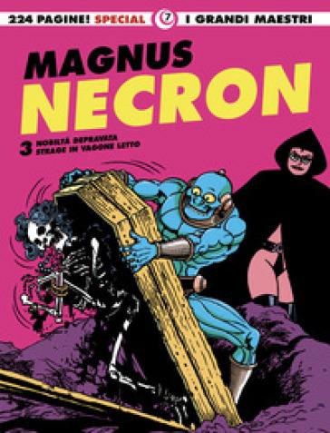 Necron. 3: Nobiltà depravata-Strage in vagone letto - Magnus  