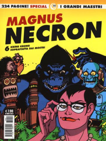 Necron. 6: Kring Krong-Sopraffatta dai mostri - Magnus pdf epub