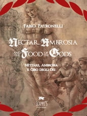 Nectar, Ambrosia And The Food Of The Gods - Nèttare, Ambrosia E Cibo Degli Dei